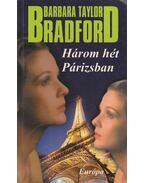 Három hét Párizsban - Barbara Taylor BRADFORD