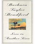 Love in Another Town - Barbara Taylor BRADFORD