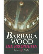 Die Prophetin - Barbara Wood