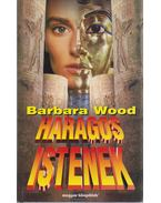 Haragos istenek - Barbara Wood