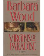 Virgins of Paradise - Barbara Wood