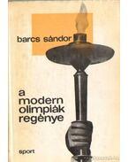 A modern olimpiák regénye - Barcs Sándor