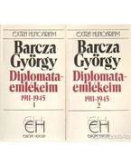 Diplomataemlékeim 1911-1945 I-II. - Barcza György