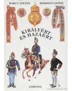 Királyért és hazáért - Barczy Zoltán, Somogyi Győző