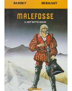 Malefosse 5. - Het Witte Goud - Bardet, Dermaut