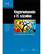 Kisgyermeknevelés a 21. században - Bárdi Árpád, Gombos Norbert, Tóth Etelka (szerk.)