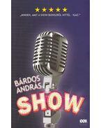 Show - Bárdos András