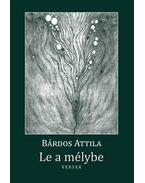 Le a mélybe - Bárdos Attila