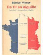 De fil en aiguille - Kalandozás a francia szólások világában - Bárdosi Vilmos