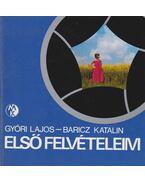 Első felvételeim - Baricz Katalin, Győri Lajos