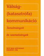 Válság- (katasztrófa)kommunikáció - Barlai Róbert