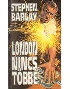 London nincs többé - Barlay, Stephen