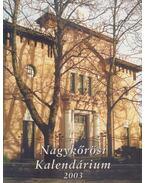 Nagykőrösi Kalendárium 2003 - Barna Elek