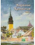 Nagykőrösi Kalendárium 2006. - Barna Elek