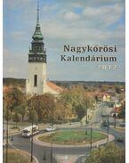 Nagykőrösi Kalendárium 2012. - Barna Elek