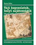 Táji kapcsolatok, helyi sajátosságok - Barna Gábor