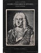 Georg Friedrich Handel életének krónikája - Barna István
