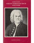 Johann Sebastian Bach életének krónikája - Barna István