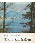 Tavasz Szibériában (dedikált) - Baróti Géza, Randé Jenő