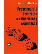 Programozott bevezetés a valószínűségszámításba - Baróti György, Ratkó István