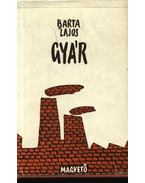 Gyár - Barta Lajos