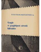 Gyapjú- és gyapjútípusú szövetek kikészítése - Barta László, Mihalik Béla