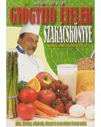 Gyógyító ételek szakácskönyve - Bártfai Laci bácsi
