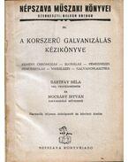 A korszerű galvanizálás kézikönyve - Bártfay Béla, Mocsáry István