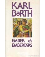 Ember és embertárs - Barth Karl