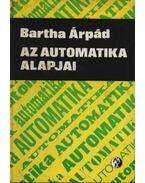 Az automatika alapjai - Bartha Árpád