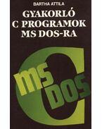 Gyakorló C-programok MS DOS-ra - Bartha Attila