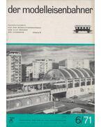 Der Modelleisenbahner 1971/6. - Barthel, Günter, Fleischer, Heinz