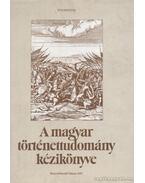 A magyar történettudomány kézikönyve - Bartoniek Emma, Dézsi Lajos, Gárdonyi Albert