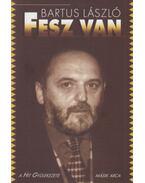Fesz van - Bartus László