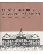 Európai bútorok a XV-XVII. században - Batári Ferenc