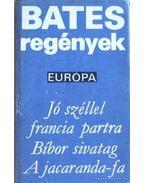 Jó széllel francia partra / Bíbor sivatag / A jacaranda-fa - Bates, Herbert Ernest