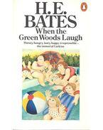 When the green woods laugh - Bates, Herbert Ernest