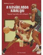 A kosárlabda királyai - Báthory László