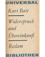 Widerspruch und Übereinkunft - BATT, KURT