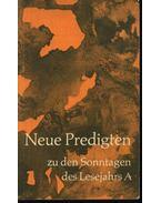 Neue Predigten zu den Sonntagen des Lesejahrs A - Bauermann, Rolf, Heer,Josef