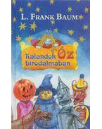 Kalandok Óz birodalmában - L. Frank Baum