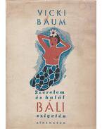 Szerelem és halál Báli szigetén - Baum, Vicki