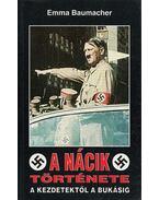A nácik története - Baumacher, Emma
