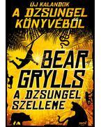 A dzsungel szelleme - Bear Grylls