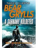 A sárkány küldetés - Bear Grylls