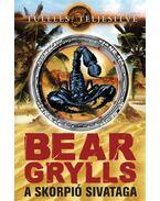 A skorpió sivataga - Bear Grylls