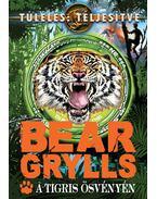 A tigris ösvényén - Bear Grylls