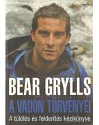A vadon törvényei - Bear Grylls