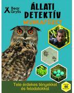 Állati detektív munkafüzet - Bear Grylls
