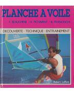 Planche à voile - Beauchêne, Fred, Alain Pichavant, Bruno Franceschi